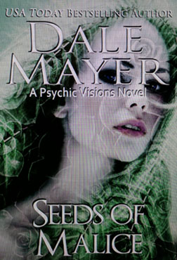 Seeds of Malice by Dale Mayer