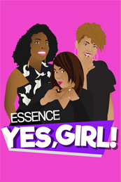 Essence Yes, Girl!